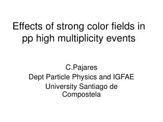 Effects of strong color fields in pp high multiplicity events