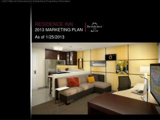 RESIDENCE INN 2013 MARKETING PLAN As of 1/25/2013