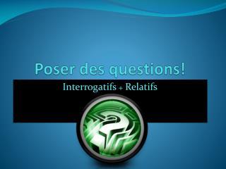 Poser des questions!