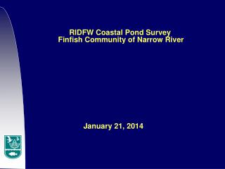 RIDFW Coastal Pond Survey  Finfish Community of Narrow River