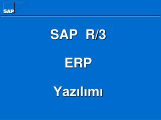 SAP  R/3 ERP Yazılımı