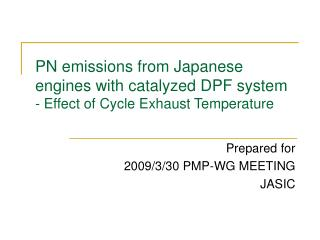 PN emissions from Japanese engines with catalyzed DPF system - Effect of Cycle Exhaust Temperature