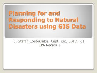 Planning for and Responding to Natural Disasters using GIS Data