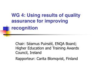 WG 4: Using results of quality assurance for improving recognition