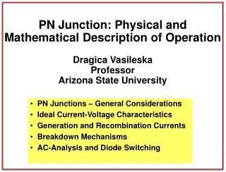 PN Junctions – General Considerations Ideal Current-Voltage Characteristics
