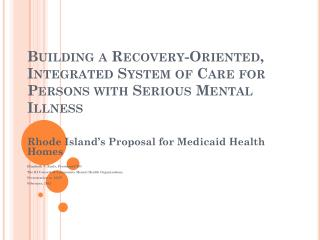 Building a Recovery-Oriented, Integrated System of Care for Persons with Serious Mental Illness
