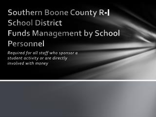 Southern Boone County R-I School District Funds Management by School Personnel