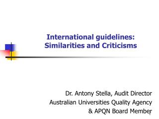 International guidelines:  Similarities and Criticisms