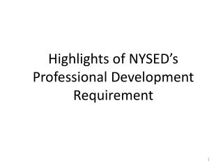 Highlights of NYSED�s Professional Development Requirement