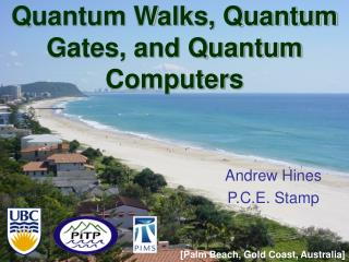 Quantum Walks, Quantum Gates, and Quantum Computers