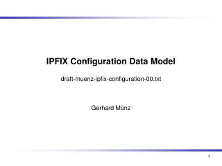 IPFIX Configuration Data Model draft-muenz-ipfix-configuration-00.txt