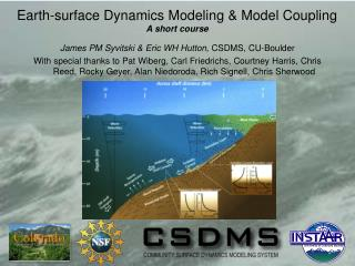 James PM Syvitski & Eric WH Hutton,  CSDMS, CU-Boulder