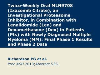 Richardson PG et al. Proc ASH  2013;Abstract 535.
