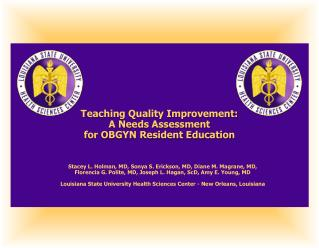 Teaching Quality Improvement:  A Needs Assessment  for OBGYN Resident Education