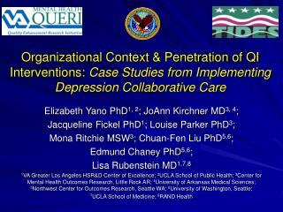 Elizabeth Yano PhD 1, 2 ; JoAnn Kirchner MD 3, 4 ;
