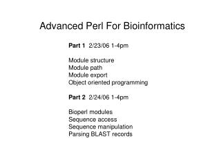 Advanced Perl For Bioinformatics