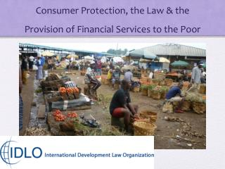 Consumer Protection, the Law & the Provision of Financial Services to the Poor