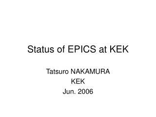 Status of EPICS at KEK