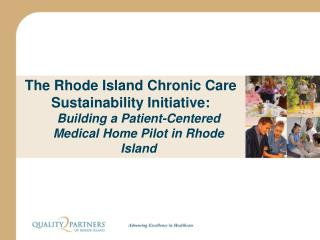 The Rhode Island Chronic Care Sustainability Initiative: