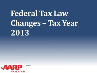 Federal Tax Law Changes � Tax Year 2013