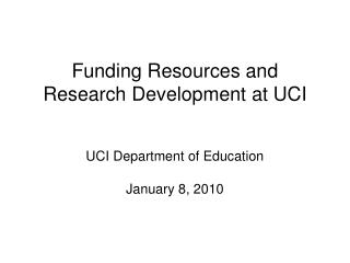 Funding Resources and Research Development at UCI