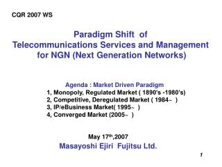 Paradigm Shift  of  Telecommunications Services and Management  for NGN (Next Generation Networks)