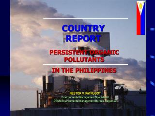 PERSISTENT ORGANIC POLLUTANTS IN THE PHILIPPINES