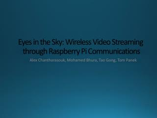Eyes in the Sky: Wireless Video Streaming  through  Raspberry Pi Communications