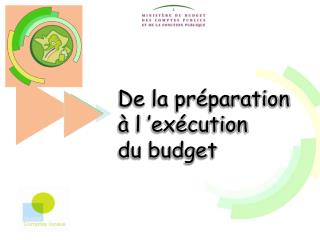 De la préparation à l'exécution du budget