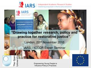 �Drawing together research, policy and practice for restorative justice� .