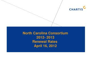 North Carolina Consortium 2012- 2013 Renewal Rates  April 16, 2012