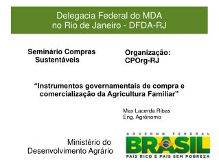 Delegacia Federal do MDA  no Rio de Janeiro - DFDA-RJ