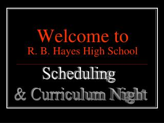 Welcome to  R. B. Hayes High School