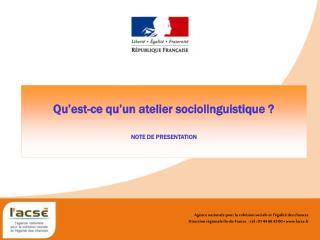 Qu'est-ce qu'un atelier sociolinguistique ? NOTE DE PRESENTATION