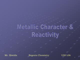 Metallic Character & Reactivity