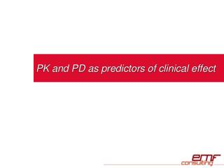 PK and PD as predictors of clinical effect