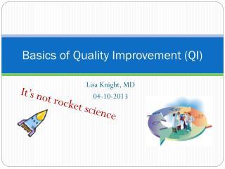 Basics of Quality Improvement (QI)