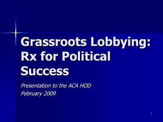 Grassroots Lobbying:  Rx for Political Success