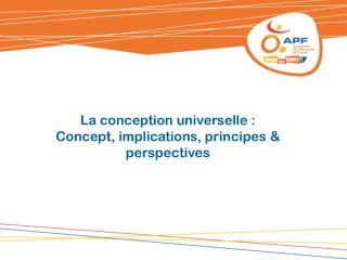 La conception universelle : Concept, implications, principes & perspectives