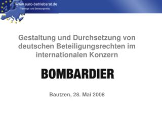 Gestaltung und Durchsetzung von deutschen Beteiligungsrechten im internationalen Konzern     Bautzen, 28. Mai 2008