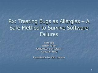 Rx: Treating Bugs as Allergies – A Safe Method to Survive Software Failures