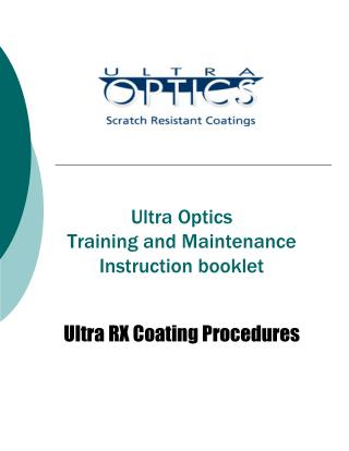 Ultra Optics Training and Maintenance  Instruction booklet Ultra RX Coating Procedures
