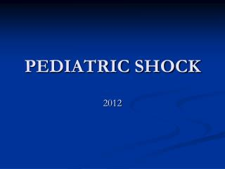 PEDIATRIC SHOCK