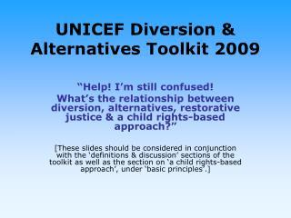 UNICEF Diversion & Alternatives Toolkit 2009