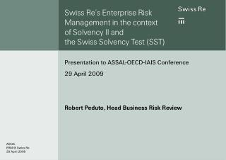Presentation to ASSAL-OECD-IAIS Conference 29 April 2009 Robert Peduto, Head Business Risk Review