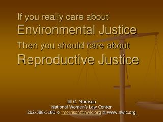 If you really care about  Environmental Justice Then you should care about Reproductive Justice