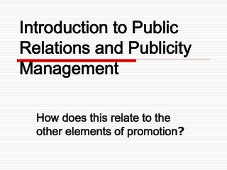 Introduction to Public Relations and Publicity Management