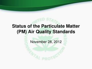 Status of the Particulate Matter (PM) Air Quality Standards