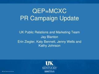 QEP=MCXC  PR Campaign Update