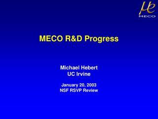 MECO RD Progress